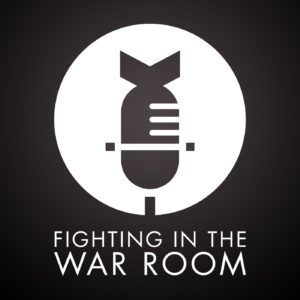 Fighting in the War Room podcast