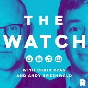 The Watch with Chris Ryan and Andy Greenwald podcast art